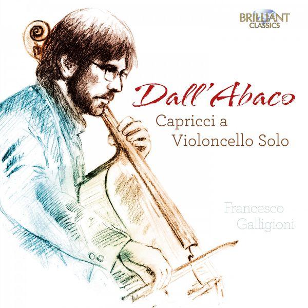 Francesco Galligioni - Dall'Abaco : Capricci a Violoncello Solo