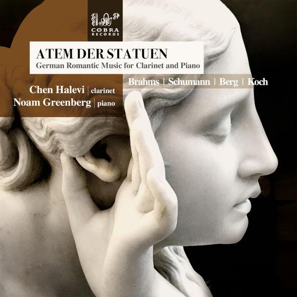 Chen Halevi Atem der Statuen: German Romantic Music for Clarinet and Piano