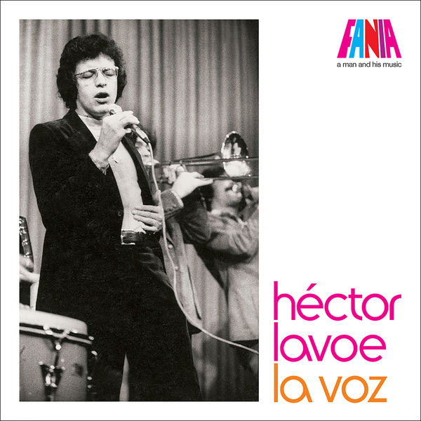 Hector Lavoe - A Man And His Music: La Voz