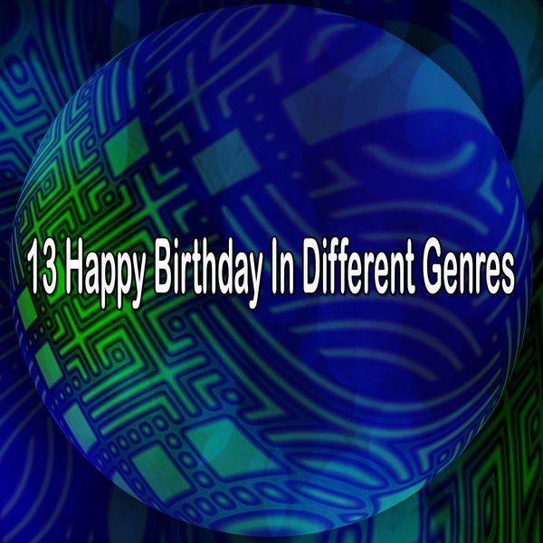 Happy Birthday Party Crew - 13 Happy Birthday in Different Genres