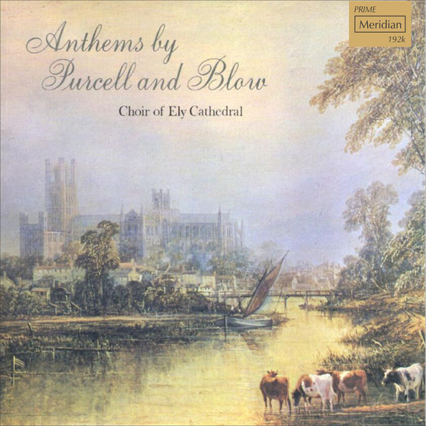 Choir of Ely Cathedral - Anthems by Purcell and Blow