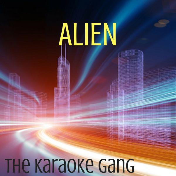 The Karaoke Gang - Alien (Karaoke Version) (Originally Performed by Sabrina Carpenter and Jonas Blue)