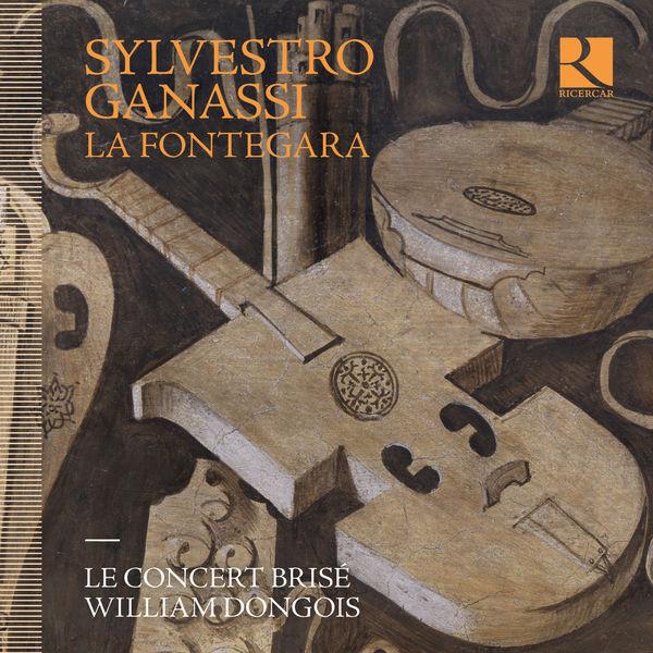 Le Concert Brisé - Ganassi : La Fontegara
