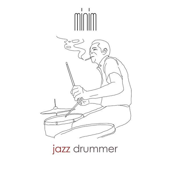 Minim - Jazz Drummer