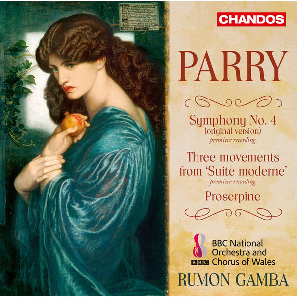 Rumon Gamba - Parry : Symphony No. 4, Proserpine, Suite moderne