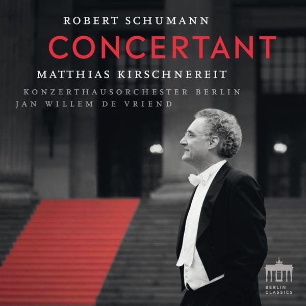 Matthias Kirschnereit - Schumann: Concertant (Concert Pieces and Piano Concerto)