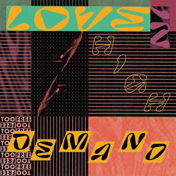 Too Free - Love in High Demand