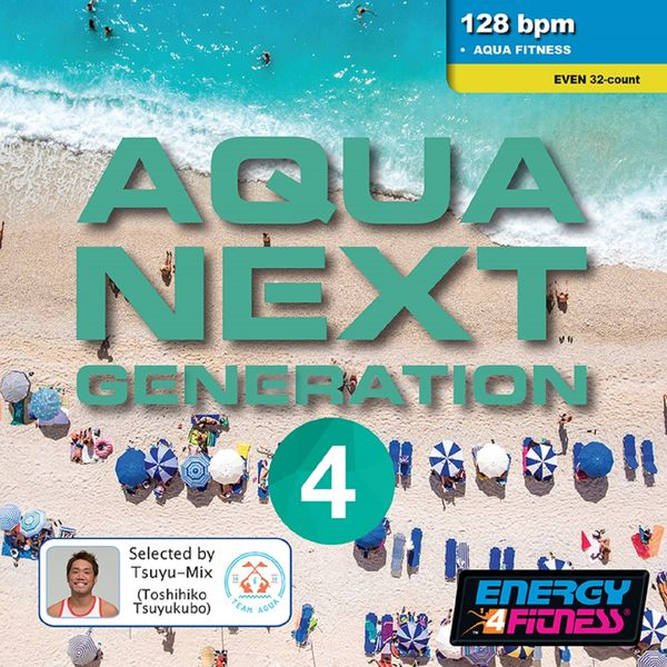 Various Artists - Aqua Next Generation 4 (Mixed Compilation For Fitness & Workout - 128 Bpm / 32 Count - Ideal For Aqua Fitness)