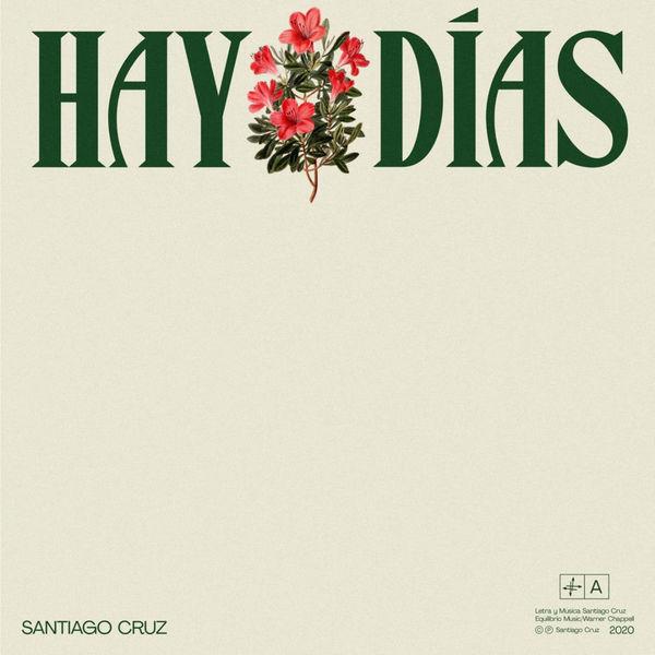Santiago Cruz - Hay Días