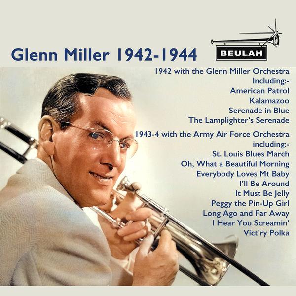 Glenn Miller - Glenn Miller 1942-1944