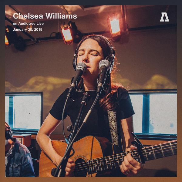 Chelsea Williams - Chelsea Williams on Audiotree Live