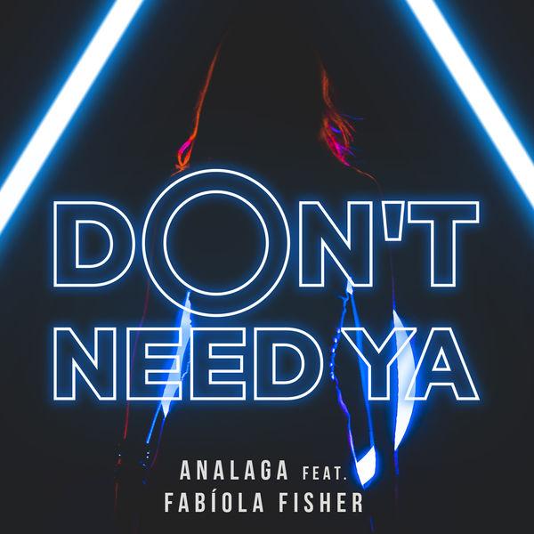 ANALAGA - Don't Need Ya