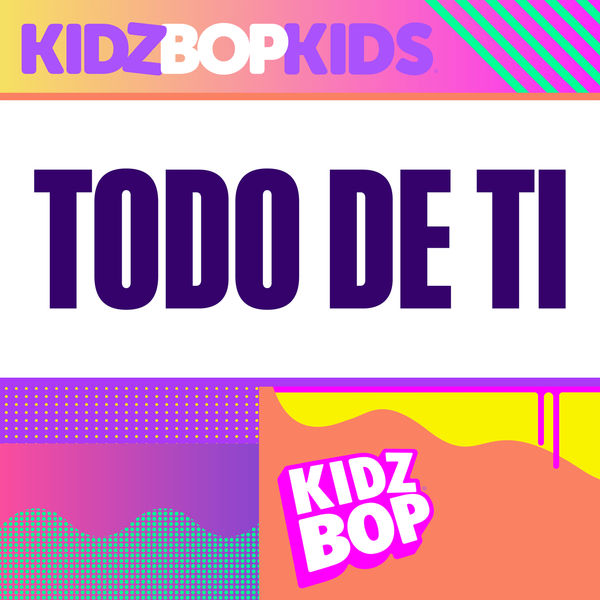 Kidz Bop Kids Todo de Ti