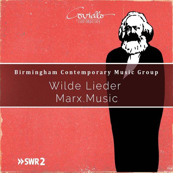 Michael Wendeberg, Birmingham Contemporary Music Group - Wilde Lieder Marx Music