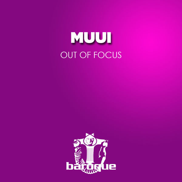 MUUI - Out of Focus