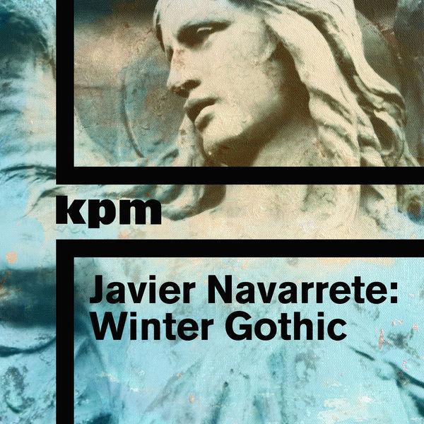Javier Navarrete - Javier Navarrete: Winter Gothic