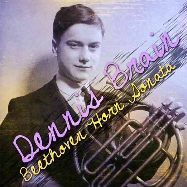 Dennis Brain - Beethoven: Horn Sonata