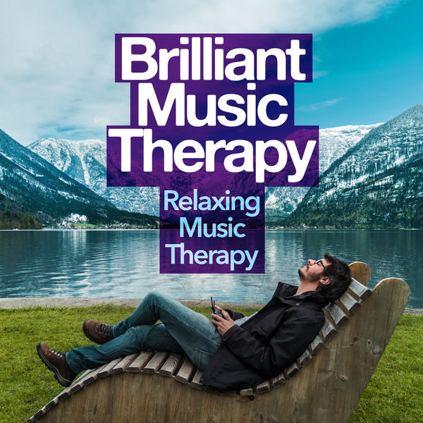 Relaxing Music Therapy - Brilliant Music Therapy