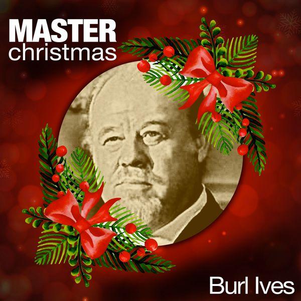 Burl Ives Christmas.Album Master Christmas Burl Ives Qobuz Download And