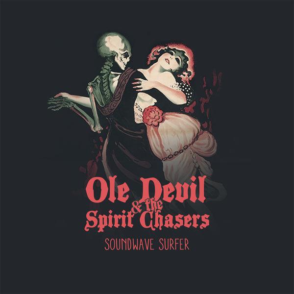 Ole Devil & The Spirit Chasers - Soundwave Surfer
