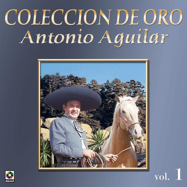 Antonio Aguilar - Colección de Oro: Corridos, Vol. 1