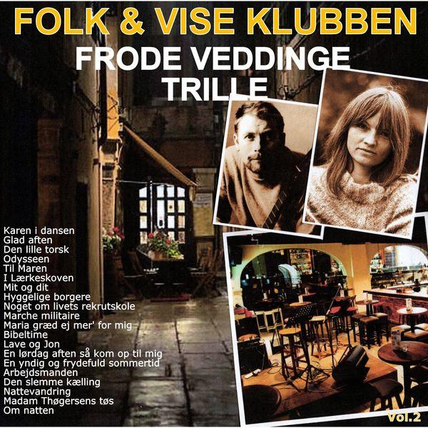 Frode Veddinge & Trille - Folk & Vise Klubben Vol. 2