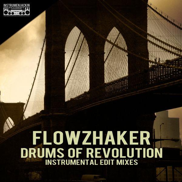 Flowzhaker - Drums of Revolution (Instrumental Edit Mixes)