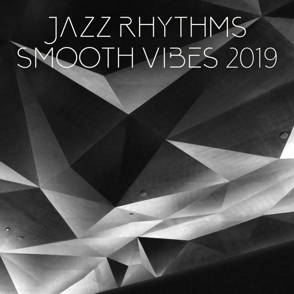 Relaxing Instrumental Jazz Ensemble - Jazz Rhythms Smooth Vibes 2019