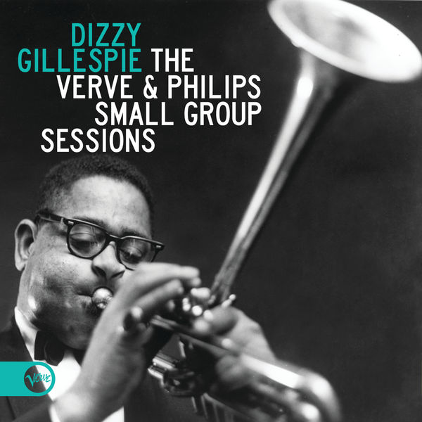 Dizzy Gillespie - The Verve & Philips Small Group Sessions