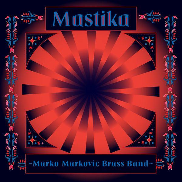 Marko Markovic Brass Band - Mastika