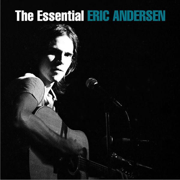 Eric Andersen - The Essential Eric Andersen