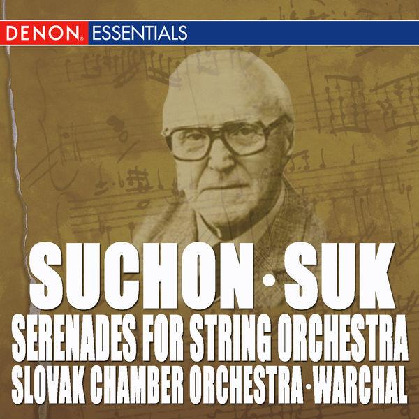 Slovak Chamber Orchestra - Suk - Suchon: Serenades for String Orchestra
