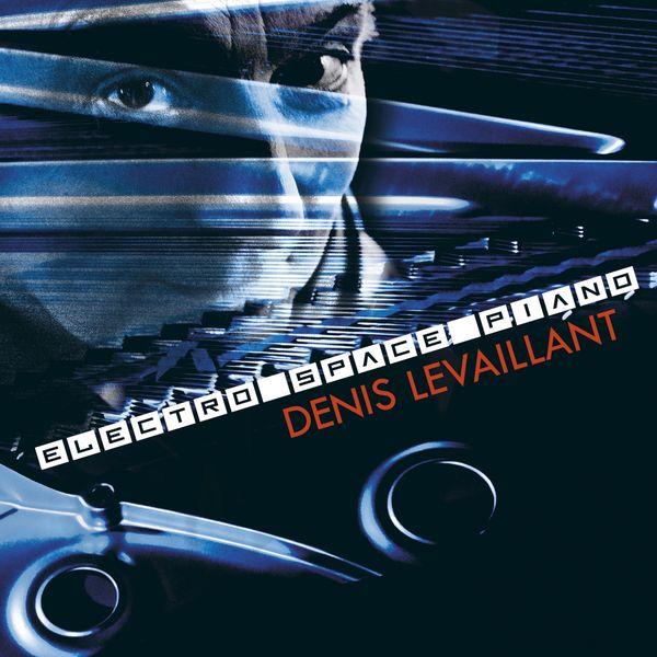 Denis Levaillant - Electro Space Piano