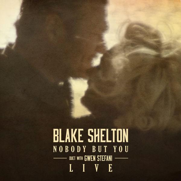 Blake Shelton - Nobody But You (Duet with Gwen Stefani) [Live]