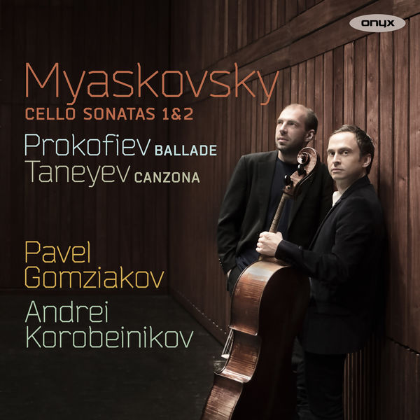 Pavel Gomziakov - Myaskovsky: Cello Sonatas, Prokofiev: Fantasy & Taneyev: Canzona