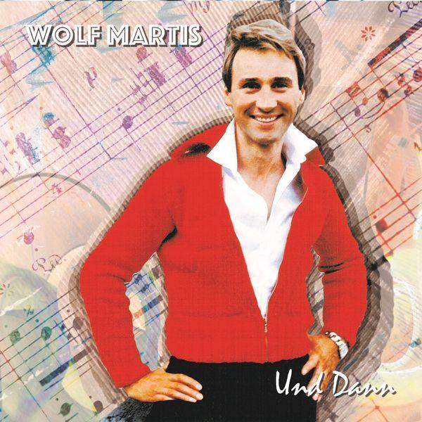 Wolf Martis - Und dann
