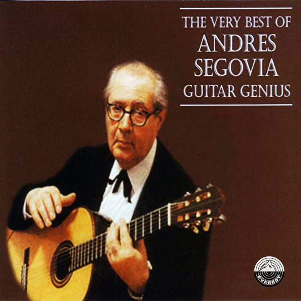Andrès Segovia - The Very Best of Andres Segovia - Guitar Genius