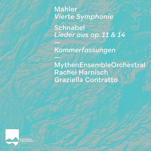 MythenEnsembleOrchestral - Mahler: Vierte Symphonie / Schnabel: Lieder aus, Op. 11 & 14 (Kammerfassungen)