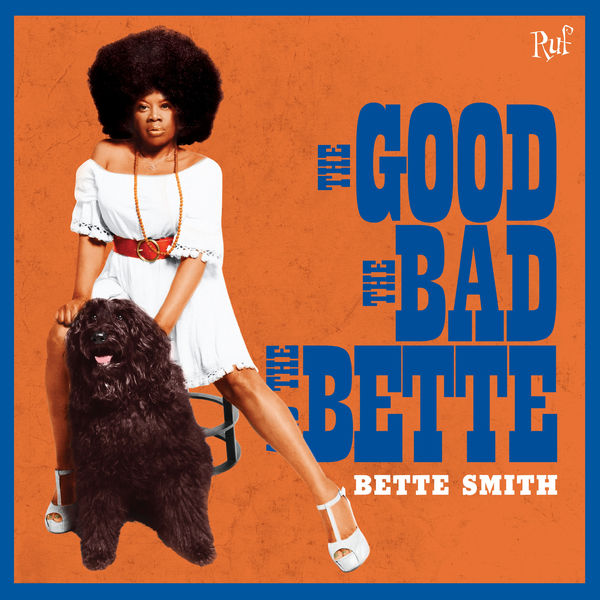 Bette Smith - The Good, The Bad and the Bette