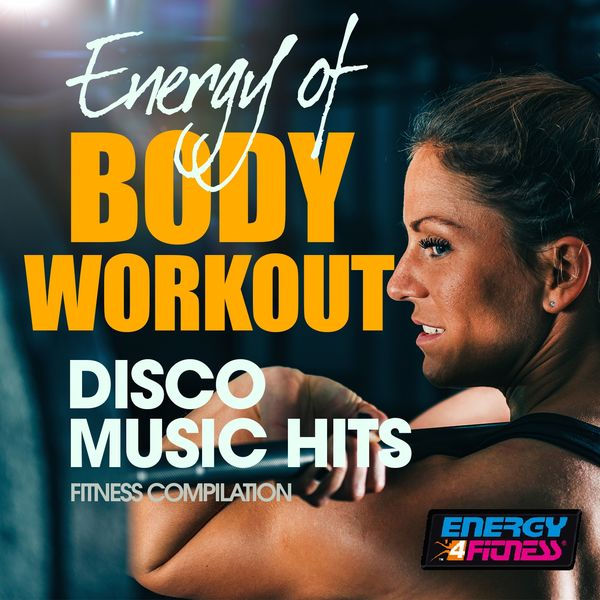 Various Artists - Energy Of Body Workout Disco Music Hits Fitness Compilation
