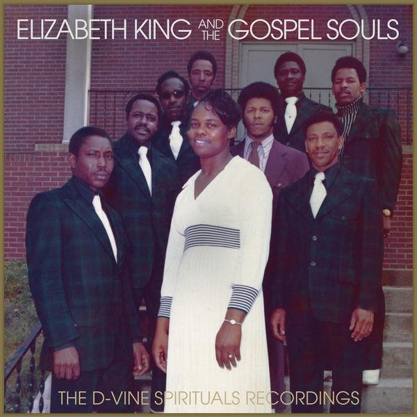 Elizabeth King & The Gospel Souls - The D-Vine Spirituals Recordings