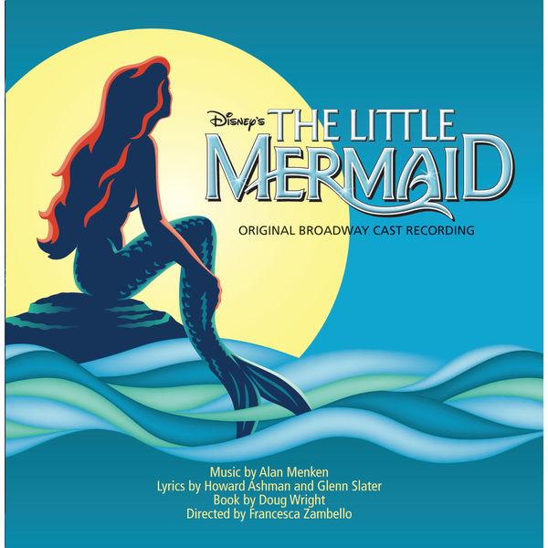 Original Cast - The Little Mermaid: Original Broadway Cast Recording