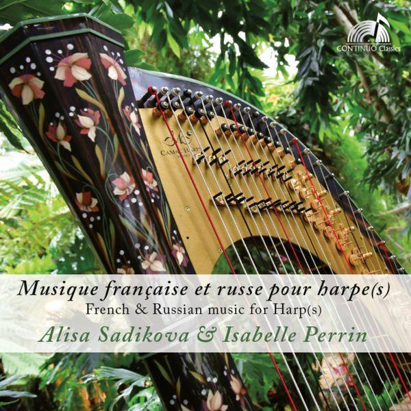 Alisa Sadikova, Isabelle Perrin - Musique française et russe pour harpe(s)