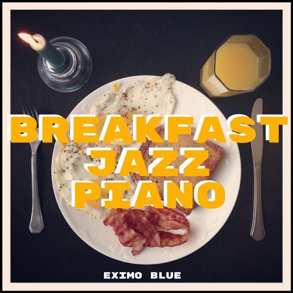 Eximo Blue - Breakfast Jazz Piano