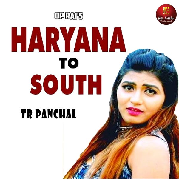 TR Panchal - Haryana to South