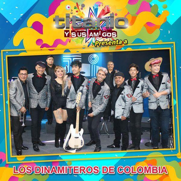 Los Dinamiteros De Colombia - Titanio y Sus Amigos Presenta a los Dinamiteros de Colombia