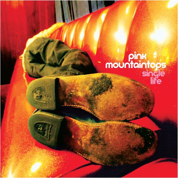 """Pink Mountaintops - """"Single Life"""" b/w """"My Best Friend"""""""