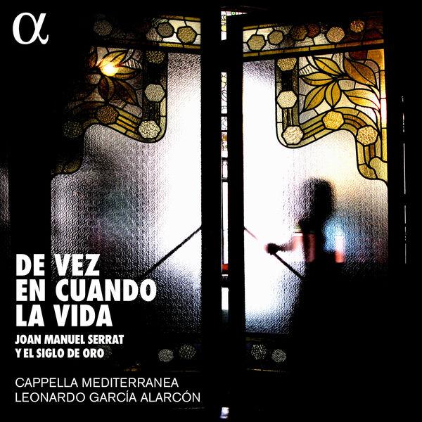 Capella Mediterranea - De vez en cuando la vida: Joan Manuel Serrat y el siglo de oro