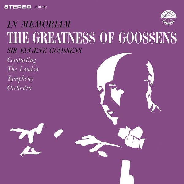 London Symphony Orchestra - In Memoriam - The Greatness of Goossens