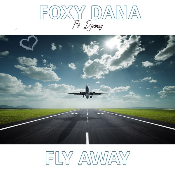 Foxy Dana - Fly Away (feat. Djumay)